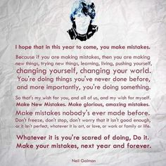 """Make new mistakes. Make glorious amazing mistakes."" Happy New Year everyone :) #HappyNewYear #2017 #NeilGaiman #Quotes"