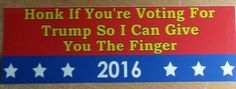 HONK IF YOU'RE VOITING FOR TRUMP - ANTI TRUMP FUNNY POLITICAL BUMPER STICKER