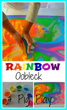 easy to make rainbow oobleck- quick play:clear cups, cornstarch, water, food coloring or paint, clear tub and nice day outside=fun! (once it turns brown and muddy looking from all the mixing can add in some play plastic pigs!)