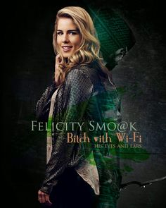 Felicity Smoak: Oliver Queen's most important asset in his fight to protect the people of Starling City.