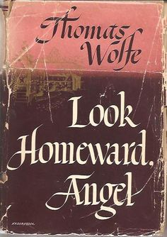 Thomas Wolfe - 'Look Homeward, Angel' (1929)