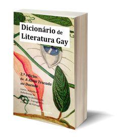 Dicionário de Literatura Gay 2ª Edição: De A Alma Trocada Até Duende