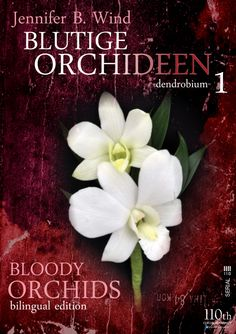 "NEW RELEASE!!! ""Blutige Orchideen - Bloody Orchids""  A bilingual Serial Volume 1 - DENDROBIUM  Is there a connection between orchids and murder? Yes, there is. At least in Jennifer B. Wind's short crime stories. And you get this enjoyable reading experience not only in English but also in German. Is there a more thrilling possibility to refresh your language skills?Find a crime riddle inside as well!"