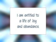 "Daily Affirmation for September 15, 2015 #affirmation #inspiration - ""I am entitled to a life of joy and abundance."""