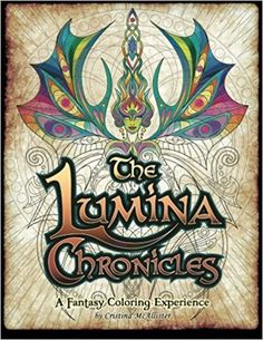 Amazon The Lumina Chronicles A Fantasy Coloring Experience Volume 1