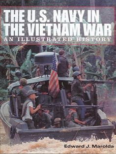 File:US Navy The book cover art of The U. Navy in the Vietnam War, an Illustrated History. Vietnam History, Vietnam War Photos, Brown Water Navy, North Vietnam, Vietnam Veterans, Honor Veterans, United States Navy, American War, Navy Ships