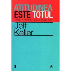 Atitudinea este totul Ed.4 - Jeff Keller Celine Dion, Optimism, Chart, Books, Basement, Libros, Book, Book Illustrations, Libri