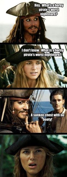 Lol! Love pirates of the Caribbean. Especially Johnny drop. Right. @Allie Hurst ?