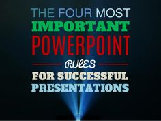 The 4 Most Important PowerPoint RULES for Successful Presentations by Ned  Potter via slideshare