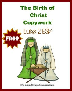 The Birth of Christ Copywork ~ Luke 2 ESV @Blessed Beyond a Doubt