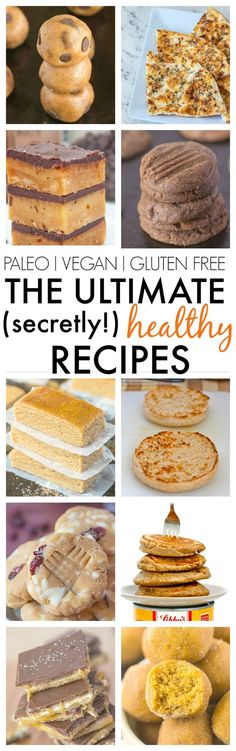 The Ultimate Secretly Healthy Recipes EVER- You'd never tell! Quick, easy and kid approved options! {vegan, gluten free, paleo, sugar free and dairy free options}