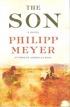 The Son by Philipp Meyer Kidnapped by Comanches after his mother and sister are murdered, 13-year-old Eli McCullough quickly adapts to Comanche life. Then the tribe is decimated by armed Americans, leaving Eli alone in a world where he is neither white nor Indian.