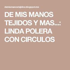 DE MIS MANOS TEJIDOS Y MAS...: LINDA POLERA CON CIRCULOS