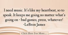 LeBron James Quotes About Music - 50775