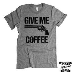 Give Me Coffee T-shirt. Make Me Coffee Shirt. Funny Tee. Coffee Lover T-shirt.