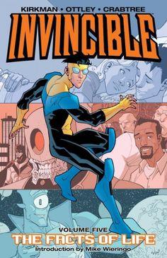 Invincible vol. 5 The Facts of Life - Robert Kirkman & Ryan Ottley Life Comics, Teenage Love, Perfect Strangers, Best Superhero, Three's Company, Image Comics, Super Powers, Book Series, Comic Art