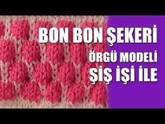 BON BON ŞEKERİ Örgü Modeli - Şiş İşi İle Örgü Modelleri - YouTube