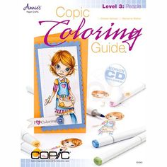 Annie's Attic Paper Crafts - Copic Coloring Guide Level 3: People.  Another Great book from our favorite artist (Marianne Walker & Colleen Schaan)!