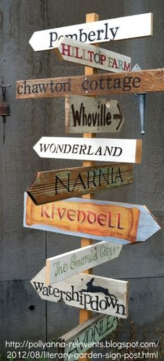 Literary Garden Sign Post by Paula via her craft blog, pollyanna-reinvents. Give the artist some credit. Pin from the artist's website.