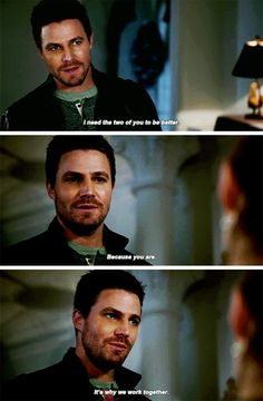 """""""I need the two of you to be better. Because you are. It's why we work together"""" - Oliver Queen #Arrow"""