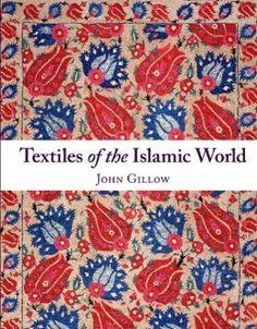 Textiles of the Islamic World: John Gillow: 9780500515273: Amazon.com: Books