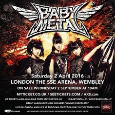 BABYMETAL Headlining London SSE Arena Wembley on April 2nd,2016! Tickets go on sale 10am Wednesday September 2nd,2015via the following sites. http://myticket.co.uk/artists/babymetal http://www.axs.com/events/282169/babymetal-tickets-tickets http://www.seetickets.com/artist/babymetal/689422 #BABYMETAL #Wembley #London #UK