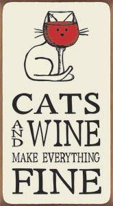 Cats And Wine Make Everything Fine Wood Block Sign - Inga Rickenstorf - Katzen - Tiere I Love Cats, Cute Cats, Funny Cats, Grumpy Cats, Cat Signs, Funny Signs, Wood Signs, Cat Posters, Quote Posters