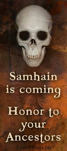 Samhain is when the veils are thin. We remember and honor those who have gone before.