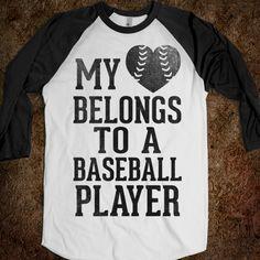 My Heart Belongs To A Baseball Player (Baseball Tee). It sort of does :)