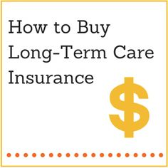 How to Buy Long-Term Care Insurance