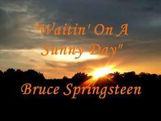 """""""'Waitin' On A Sunny Day"""" - (Lyrics)  Bruce Springsteen"""