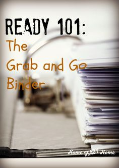 Ready 101: How to Make a Grab and Go Binder // When seconds count, the last thing you should be doing is fumbling through files and desk drawers. Gather up your important documents now and put together a Grab and Go binder…a portable record keeper that's ready to go when you are.