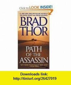 Path of the Assassin Publisher Pocket; Reprint edition Brad Thor ,   ,  , ASIN: B004URF8ZQ , tutorials , pdf , ebook , torrent , downloads , rapidshare , filesonic , hotfile , megaupload , fileserve