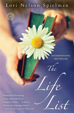 The Life List by  Lori Nelson Spielman ~ this was an amazing and touching story! I couldn't put this one down