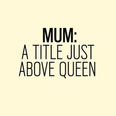 Mothers Day Quotes : QUOTATION – Image : As the quote says – Description Just above queen. Tell your mom how much you care for her! Tap to see more inspiring quotes about mother's love. Mothers Love Quotes, Mom Quotes From Daughter, Happy Mother Day Quotes, Mommy Quotes, Mother Day Wishes, Smile Quotes, New Quotes, Quotes For Kids, Quotes To Live By