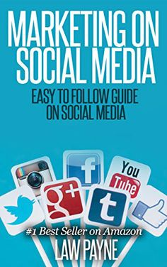 MARKETING ON SOCIAL MEDIA: EASY TO FOLLOW GUIDE