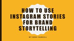 How to Use Instagram Stories for Brand Storytelling