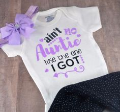 Aint No Auntie Like The One I Got Girls Newborn Baby Shirt Aunt Baby Shower Gift | Clothing, Shoes & Accessories, Baby & Toddler Clothing, Unisex Clothing (Newborn-5T) | eBay!