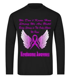 # keratoconus awareness .  Limited EditionkeratoconusAwarenessT-shirt, Hoodie,mugs,magnets,phone casesInternet Exclusive! -Available for a few days only Choose your style and color below----------------------------------------------------------------------------