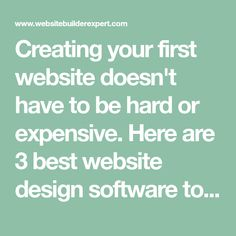 Creating your first website doesn't have to be hard or expensive. Here are 3 best website design software to help you get started today. Web Design Software, First Website, Website Themes, Create Yourself, Blog, Blogging