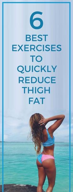 6 best exercises to reduce thigh fat.