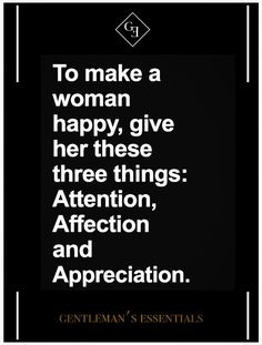 To make a woman happy...