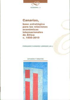 Canarias, base estratégica para las relaciones económicas internacionales de África c. 1850/2010 / Juan Sebastián Nuez Yánez, Cristino Barroso Ribal, Álvaro Díaz de la Paz, Fernando Carnero Lorenzo Máis información no catálogo: http://kmelot.biblioteca.udc.es/record=b1518508~S13*gag