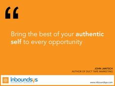 Bring the best of your authentic  self to every opportunity  www.inboundsys.com