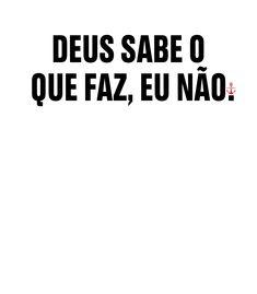 Camiseta deus | Vandal A Funny, Funny Memes, Jokes, Shawn Mendes Memes, Trust No One, God Is Good, Sentences, Favorite Quotes, Life Quotes