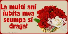Felicitari de la multi ani cu buchete de flori - La multi ani, iubita me Happy Birthday, Vegetables, Rose, Party, March, Happy Brithday, Pink, Urari La Multi Ani, Happy Birthday Funny