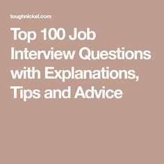 Top 100 Job Interview Questions with Explanations, Tips and Advice