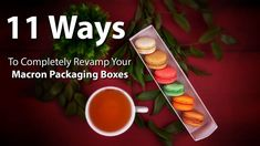 11 Ways to Completely Revamp Your MacaronPackagingBoxes and boost your Business Value Custom Packaging Boxes, Box Packaging, Macaron Packaging, Macaron Boxes, Macarons, How To Memorize Things, Snacks, Ethnic Recipes, Sweet