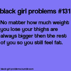 Black Girl Problems.