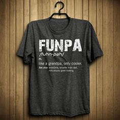 Funpa Like A Grandpa Only Cooler Funny Grandfather Grandpa Quotes, Grandparents Day, Grandpa Gifts, Great T Shirts, Hoodies, Sweatshirts, How To Look Better, Grandchildren, Grandkids